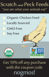 Scratch and Peck Feeds: 'You are what your animals eat.' •Organic Chicken Feed •Locally Sourced •GMO Free •Soy Free. Locally grown and milled in the Pacific NW. All products are verified by the Non-GMO Project. www.scratchandpeck.com • 360-318-7585